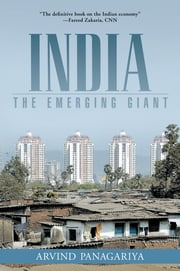 India - The Emerging Giant ebook by Arvind Panagariya
