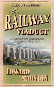 The Railway Viaduct ebook by Edward Marston