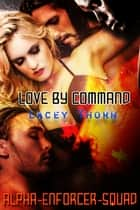 Love By Command ebook by Lacey Thorn