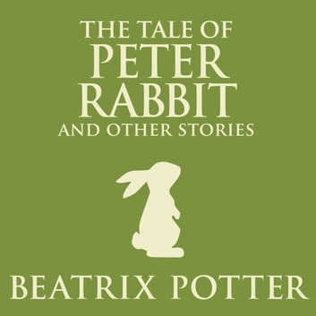 The Tale of Peter Rabbit and Other Stories audiobook by Beatrix Potter