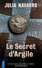 Le Secret d'Argile ebook by Julia Navarro