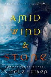 Amid Wind and Stone ebook by Nicole Luiken