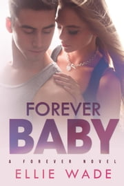 Forever Baby ebook by Ellie Wade