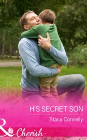 His Secret Son (Mills & Boon Cherish) (The Pirelli Brothers, Book 5) ebook by Stacy Connelly