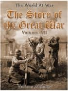 The Story of the Great War, Volume 7 of 8 ekitaplar by Various