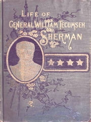 Life of Wm. Tecumseh Sherman ebook by W. Fletcher Johnson