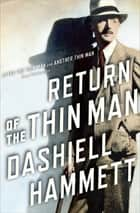 Return of the Thin Man ebook by Dashiell Hammett