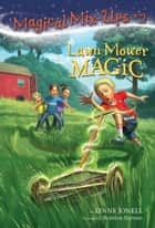 Lawn Mower Magic ebook by Lynne Jonell, Brandon Dorman