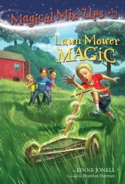 Lawn Mower Magic ebook by Lynne Jonell,Brandon Dorman
