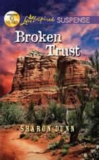 Broken Trust (Mills & Boon Love Inspired Suspense) eBook by Sharon Dunn