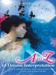 The A to Z of Dream Interpretation ebook by Pamela Ball
