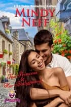The Princess & Her Bodyguard - Small Town Royal Romance ebook by Mindy Neff
