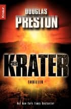 Der Krater - Thriller ebook by Douglas Preston, Katharina Volk