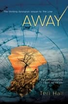 Away ebook by Teri Hall