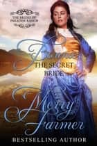 Bonnie: The Secret Bride - The Brides of Paradise Ranch - Sweet Version, #8 ebook by Merry Farmer