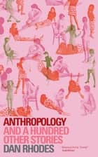 Anthropology ebook by Dan Rhodes