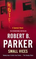 Small Vices ebook by Robert B Parker