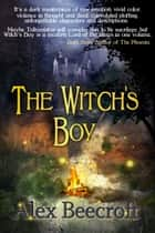 The Witch's Boy ebook by Alex Beecroft