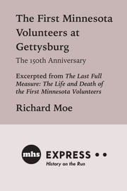 The First Minnesota Volunteers at Gettysburg - The 150th Anniversary ebook by Richard Moe