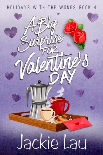 A Big Surprise for Valentine's Day ebook by Jackie Lau