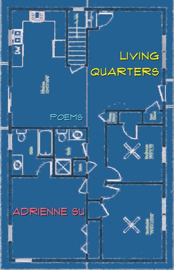 Living Quarters - Poems ebook by Adrienne Su