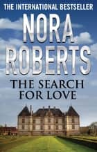 The Search For Love ebook by Nora Roberts
