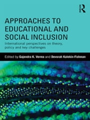 Approaches to Educational and Social Inclusion - International perspectives on theory, policy and key challenges ebook by Gajendra K. Verma,Devorah Kalekin-Fishman