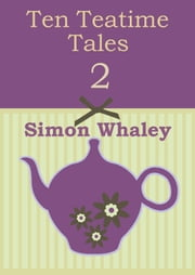 Ten Teatime Tales 2 ebook by Simon Whaley