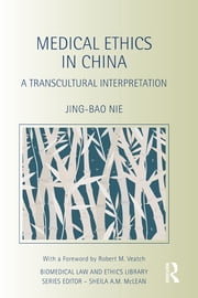 Medical Ethics in China - A Transcultural Interpretation ebook by Jing-Bao Nie