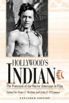 Hollywood's Indian ebook by Peter C. Rollins,John E. O'Connor