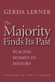 The Majority Finds Its Past - Placing Women in History ebook by Gerda Lerner