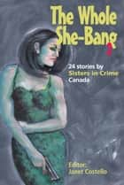The Whole She-Bang 2 ebook by Janet Costello