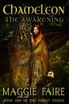 Chameleon: The Awakening ebook by Maggie Faire