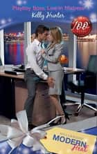Playboy Boss, Live-In Mistress (Mills & Boon Modern Heat) ebook by Kelly Hunter