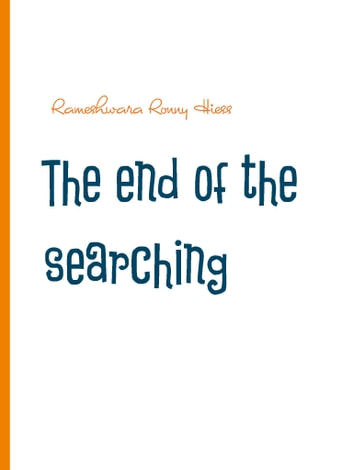 The end of the searching - Nondual insight ebook by Rameshwara Ronny Hiess