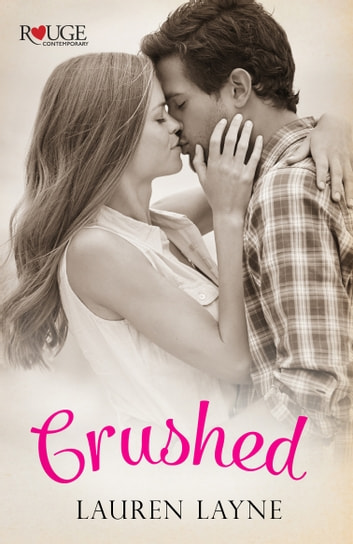 Crushed: A Rouge Contemporary Romance ebook by Lauren Layne