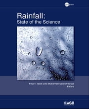 Rainfall - State of the Science ebook by Firat Y. Testik, Mekonnen Gebremichael