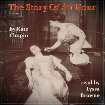 The Story of An Hour audiobook by Kate Chopin