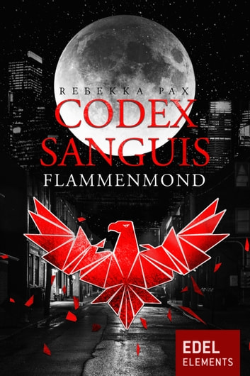 Codex Sanguis – Flammenmond ebook by Rebekka Pax