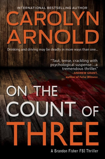 On the Count of Three - Brandon Fisher FBI Series, #7 ebook by Carolyn Arnold