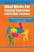 What Works for Special Education and At-Risk Learners ebook by Genevra Walters, EDD; Laura Fisher