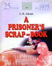A Prisoner S Scrap-Book ebook by L.K. Advani