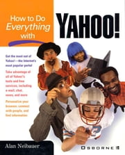 How to Do Everything with Yahoo! ebook by Neibauer, Alan
