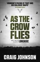 As the Crow Flies ebook by Craig Johnson