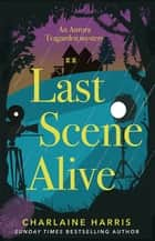 Last Scene Alive ebook by Charlaine Harris