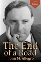 The End of a Road ebook by John M Allegro