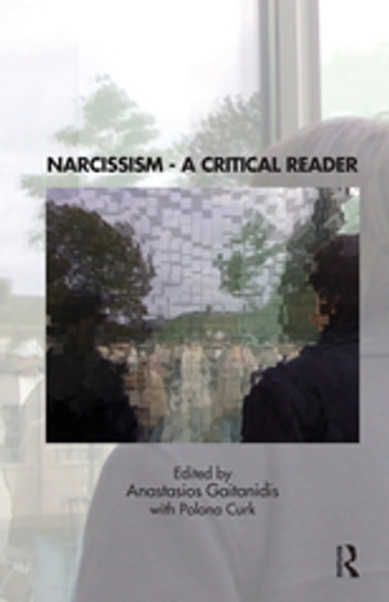 Narcissism - A Critical Reader ebook by Polona Curk