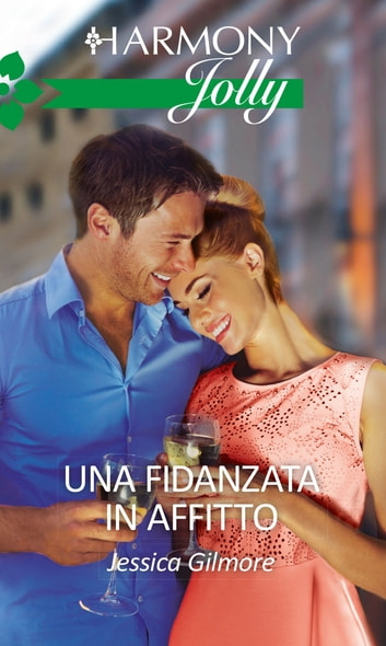 Una fidanzata in affitto - Harmony Jolly eBook by Jessica Gilmore