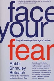 Face Your Fear - Living with Courage in an Age of Caution ebook by Shmuley Boteach