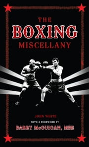 The Boxing Miscellany ebook by John White